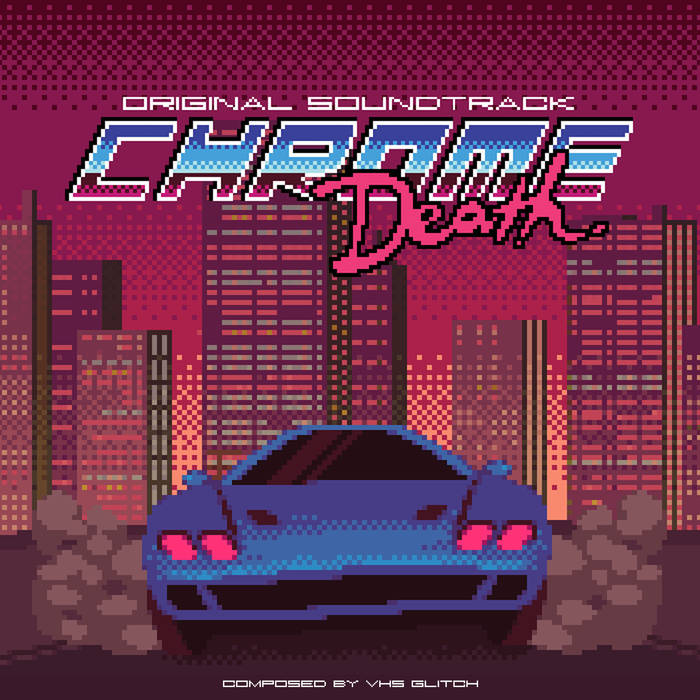 VHS GlitchChrome Death OST-Synthwave-Art