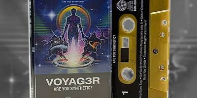 "Voyag3r – ""Are You Synthetic"" Cassette & CD up for Pre-Order!"