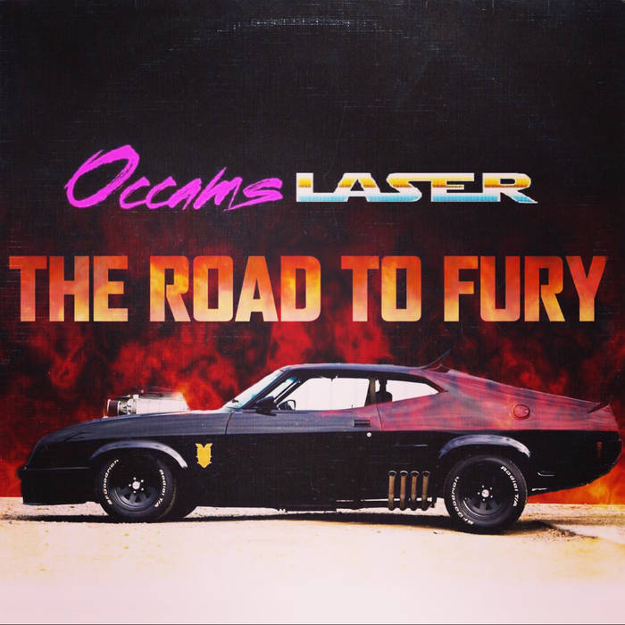 Occams LaserThe Road to Fury-Synthwave-Art