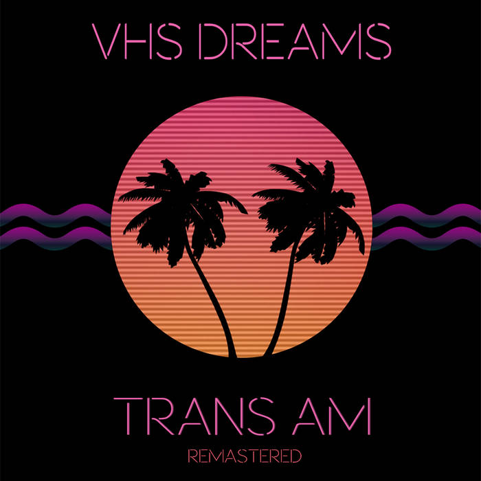 VHS DreamsTRANS AM Remastered-Synthwave-Art