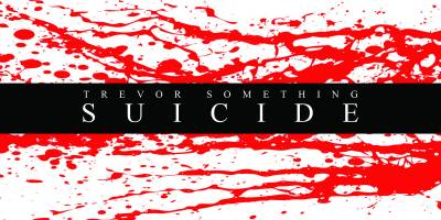 Trevor Something – Suicide