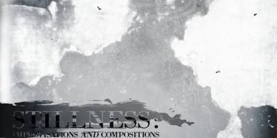 Europaweite Aussichten – Stillness: Improvisations And Compositions