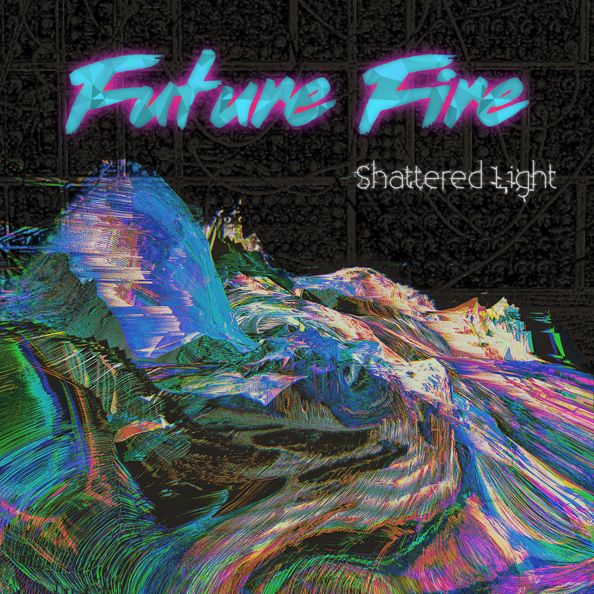 Future FireShattered Light-Future Fire-Art